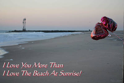 Beach Photograph - I Love You More Than... by Robert Banach