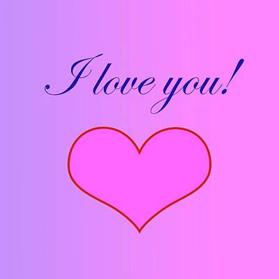Digital Art - I Love You With A Heart by Johanna Hurmerinta