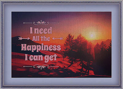 Mixed Media - I Need All The Happiness I Can Get by Clive Littin