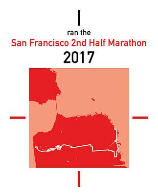 San Francisco Marathon Digital Art - I Ran The San Francisco 2nd Half Marathon by Big City Artwork