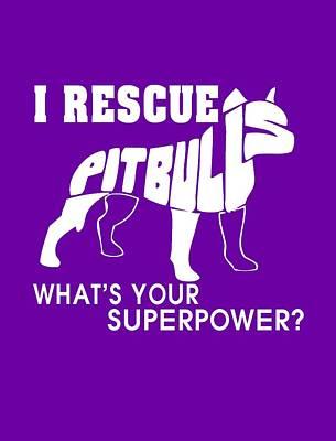 Dog Rescue Digital Art - I Rescue Pit Bulls by Sophia