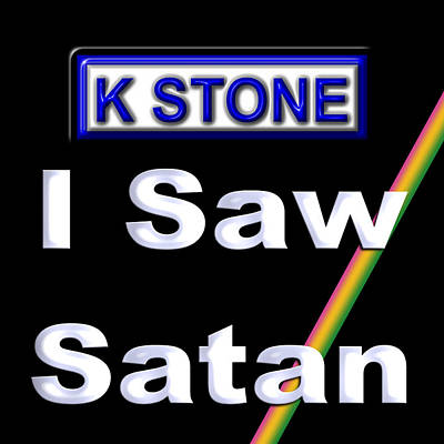 Wall Art - Digital Art - I Saw Satan by K STONE UK Music Producer