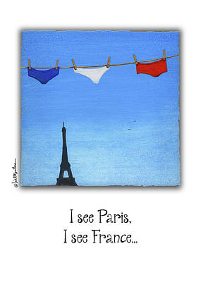 Panties Painting - I See Paris, I See France... by Will Bullas