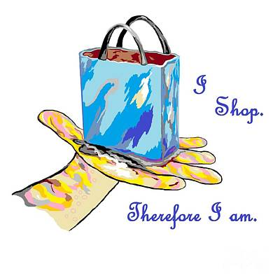 I Shop Therefore I Am Art Print by Eloise Schneider