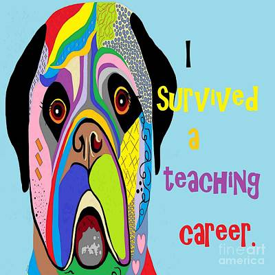 Laugh Painting - I Survived A Teaching Career by Eloise Schneider