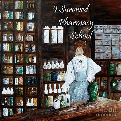 Pharmacy Painting - I Survived Pharmacy School by Eloise Schneider