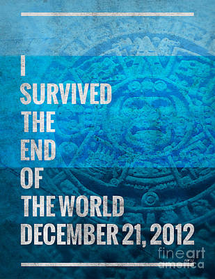 Print featuring the digital art I Survived The End Of The World by Phil Perkins