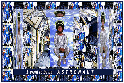 Ambition Mixed Media - I Want To Be An Astronaut  Kids Room Motivation Fineart Graphics by Navin Joshi