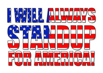Digital Art - I Will Always Standup For America  2 by Mike McGlothlen