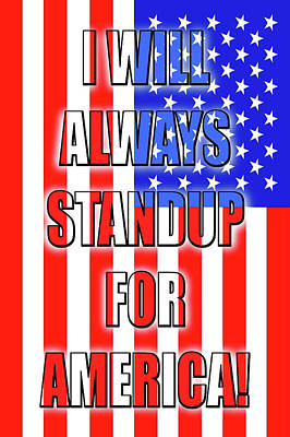Patriotism Drawing - I Will Always Standup For America  3 by Mike McGlothlen