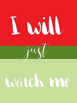 I Will Just Watch Me Insppirational Quote 3 Art Print