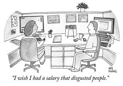 Working Drawing - I Wish I Had A Salary That Disgusted People by Amy Hwang