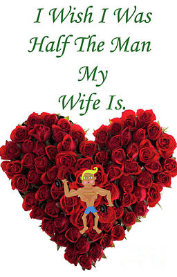 Digital Art - I Wish I Was Half The Man My Wife Is by Doc Braham