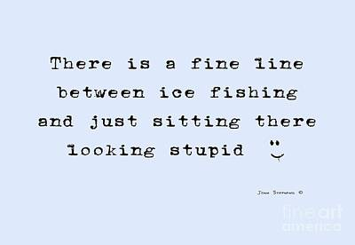 Photograph - Ice Fishing Fine Line Verse by John Stephens