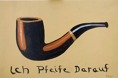Painting - Ich Pfeife Darauf by Brian Hustead