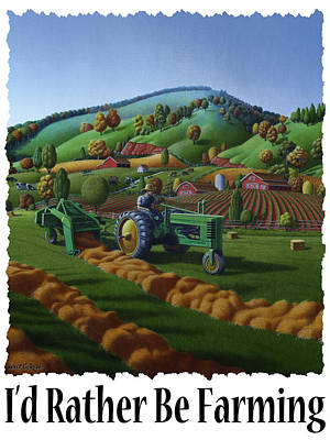 Bales Painting - Id Rather Be Farming - Farmer On Old John Deere Tractor Baling Hay Field Farm Landscape by Walt Curlee