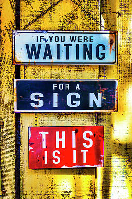 Photograph - If You Are Waiting Sign by Garry Gay