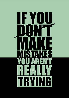 Shirt Digital Art - If You Donot Make Mistakes You Arenot Really Trying Gym Motivational Quotes Poster by Lab No 4