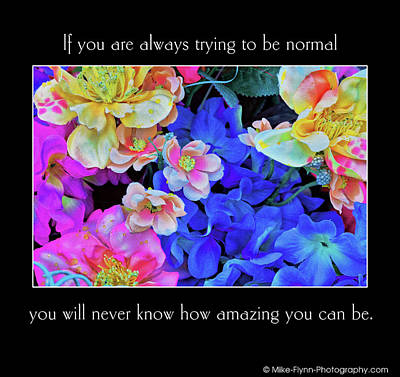 Photograph - If You're Always Trying To Be Normal by Mike Flynn
