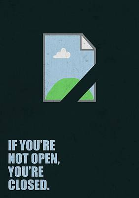 Business Digital Art - If You're Not Open, You're Closed Corporate Start-up Quotes Poster by Lab No 4