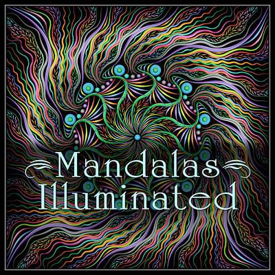 Digital Art - Illuminated Mandalas by Becky Titus