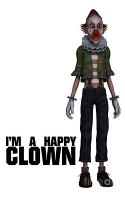 Bum Digital Art - I'm A Happy Clown by Esoterica Art Agency