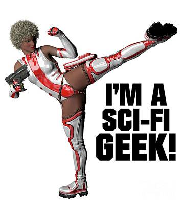 Boobies Digital Art - I'm A Sci-fi Geek by Esoterica Art Agency