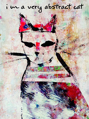 Mixed Media - I'm A Very Abstract Cat by John Fish