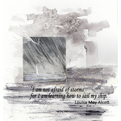 Louisa May Alcott Painting - 'i'm Not Afraid Of Storms'... Louisa May Alcott Quote by Lisa Le Quelenec