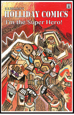 I'm The Super Hero Art Print by George Holliday