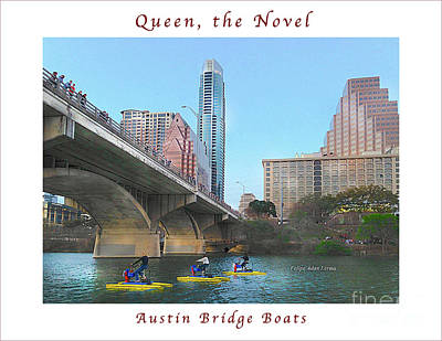 Photograph - Image Included In Queen The Novel - Austin Bridge Boats Enhanced Poster by Felipe Adan Lerma