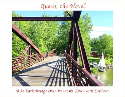 Photograph - Image Included In Queen The Novel - Bike Path Bridge Over Winooski River With Sailboat 22of74 Poster by Felipe Adan Lerma
