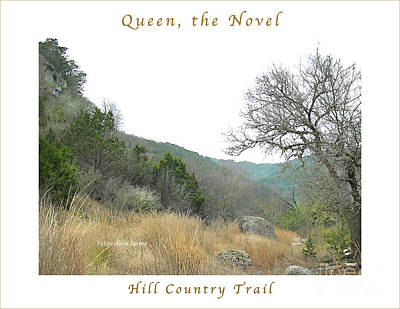 Photograph - Image Included In Queen The Novel - Hill Country Trail Enhanced Poster by Felipe Adan Lerma