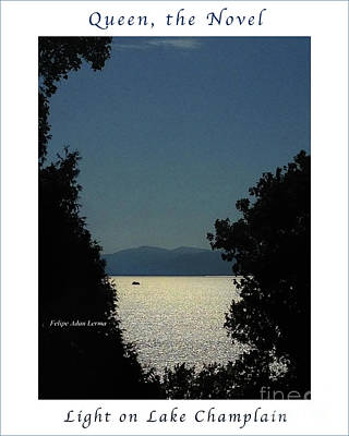 Photograph - Image Included In Queen The Novel - Light On Lake Champlain 20of74 Enhanced Poster by Felipe Adan Lerma