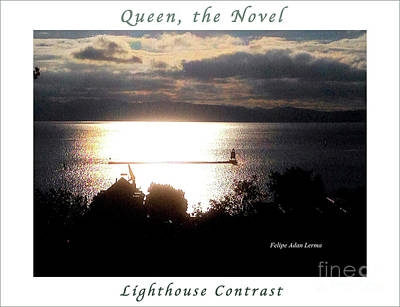 Photograph - Image Included In Queen The Novel - Lighthouse Contrast Enhanced Poster by Felipe Adan Lerma