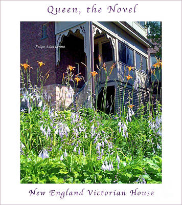 Photograph - Image Included In Queen The Novel - New England Victorian House Enhanced Poster by Felipe Adan Lerma