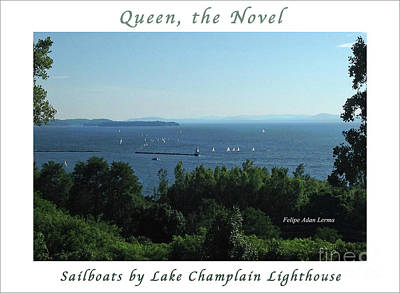 Photograph - Image Included In Queen The Novel - Sailboats By Lake Champlain Lighthouse Enhanced Poster by Felipe Adan Lerma