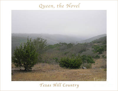 Photograph - Image Included In Queen The Novel - Texas Hill Country Enhanced Poster by Felipe Adan Lerma