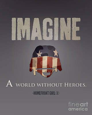 Digital Art - Imagine A World Without Heroes by Gaby Juergens