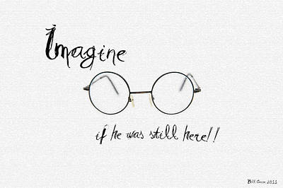 Imagine If He Was Still Here Print by Bill Cannon