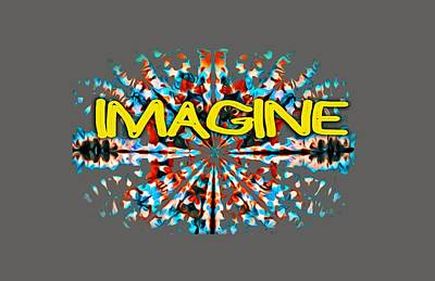 Digital Art - Imagine by Bill Posner