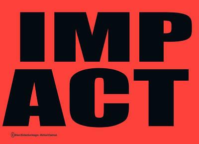 Digital Art - Impact by Michael Chatman
