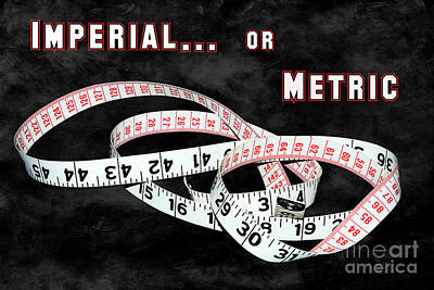 Photograph - Imperial Or Metric By Kaye Menner by Kaye Menner