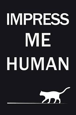 Drawing - Impress Me Human by Jan Keteleer