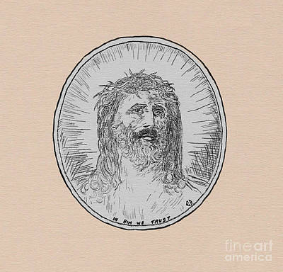 Drawing - In Him We Trust by Donna L Munro
