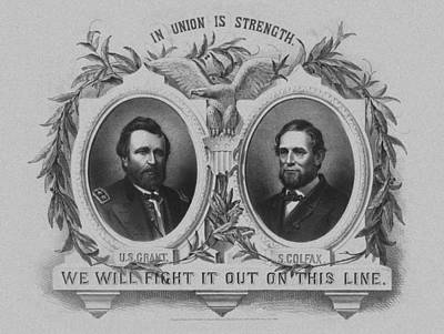 American Presidents Mixed Media - In Union Is Strength - Ulysses S. Grant And Schuyler Colfax by War Is Hell Store