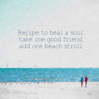 Photograph - Inspirational Beach Quote Seashore Coastal Women Girlfriends by Rebecca Korpita