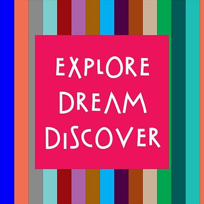Positive Painting - Inspirational Quotes - Explore Dream Discover by Celestial Images