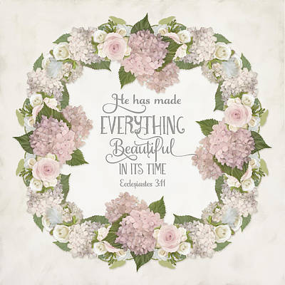 Inspirational Scripture - Everything Beautiful Pink Hydrangeas And Roses Art Print