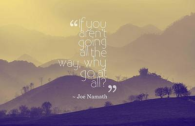 Inspirational Painting - Inspirational Timeless Quotes - Joe Namath by Celestial Images